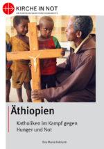 Äthiopien – Katholiken im Kampf gegen Hunger und Not
