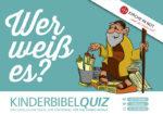 Wer weiß es? - <br>Bibel-Quiz für die ganze Familie