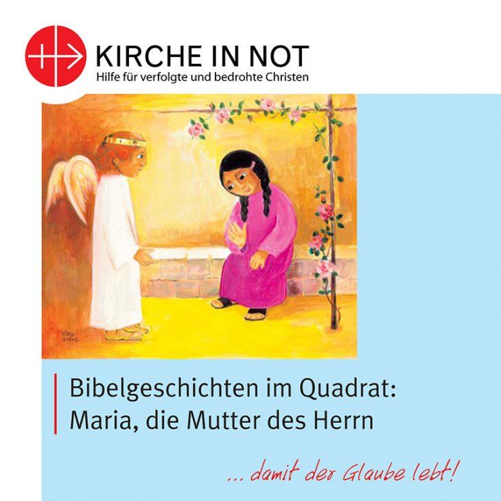 Bibelgeschichten im Quadrat: <br>Maria, die Mutter des Herrn