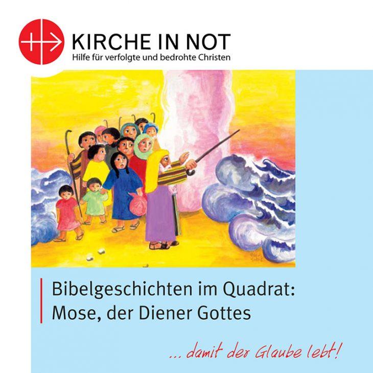 Bibelgeschichten im Quadrat: <br>Mose, der Diener Gottes