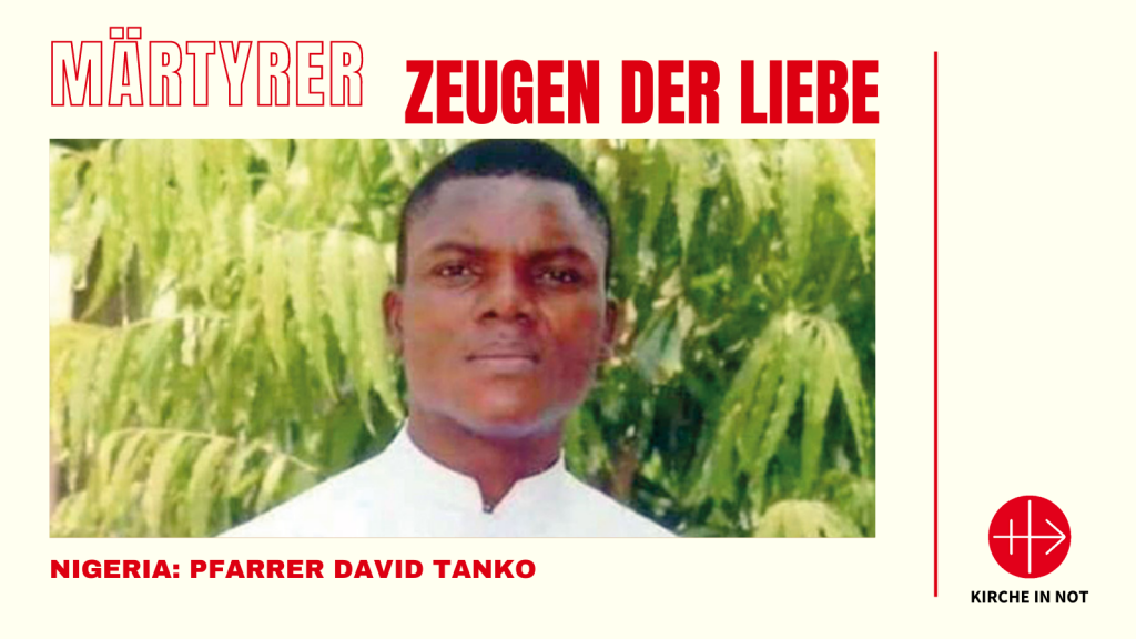 Märtyrer - Zeugen der Liebe: Pfarrer David Tanko