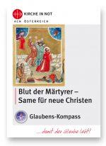 """Glaubens - Kompass - """"Blut der Märtyrer – Same für neue Christen"""""""